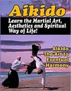 Aikido, lear the martial art eBook by Aiki