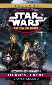 Hero's Trial: Star Wars Legends (The New Jedi Order: Agents of Chaos, Book I) ebook by James Luceno