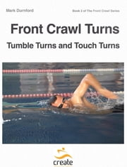 Front Crawl Turns - Tumble Turns & Touch Turns ebook by Mark Durnford