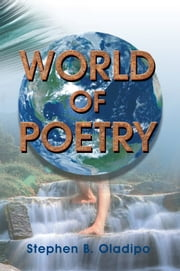 World of Poetry ebook by Stephen B. Oladipo