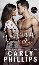 Want You Now ebook by Carly Phillips