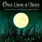 Once Upon a Twice ebook by Denise Doyen,Barry Moser
