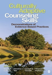 Culturally Adaptive Counseling Skills - Demonstrations of Evidence-Based Practices ebook by Dr. Miguel E. Gallardo,Christine J. Yeh,Joseph E. Trimble,Thomas Parham