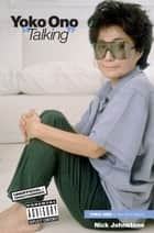 Yoko Ono 'Talking' ebook by Nick Johnstone