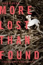 More Lost Than Found - Finding a Way Back to Faith ebook by Jared Herd