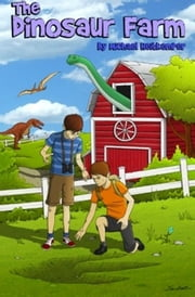 The Dinosaur Farm ebook by Michael Heitkemper