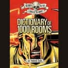 Dictionary of 1,000 Rooms audiobook by Michael Dahl