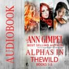 Alphas in the Wild (Books 1-3) - Urban Fantasy Romance audiobook by