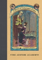 A Series of Unfortunate Events #5: The Austere Academy ebook by Lemony Snicket