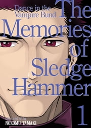 Dance in the Vampire Bund (Special Edition) Vol. 8: The Memories of Sledgehammer 1 ebook by Nozomu Tamaki