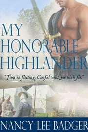 My Honorable Highlander - Highland Games Through Time, #1 ebook by Nancy Lee Badger