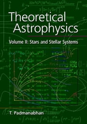 Theoretical Astrophysics ebook by Padmanabhan, T.