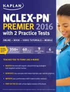NCLEX-PN Premier 2016 with 2 Practice Tests ebook by Kaplan