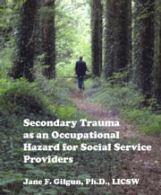 Secondary Trauma as an Occupational Hazard for Social Service Providers ebook by Jane Gilgun
