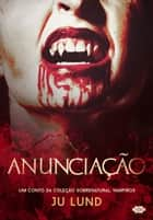 Anunciação ebook by Ju Lund