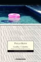 Goodbye, Columbus ebook by Philip Roth