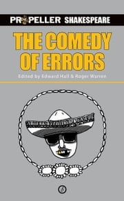 The Comedy of Errors (Propeller Shakespeare) ebook by William Shakespeare,Edward Hall,Roger Warren