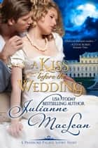 A Kiss Before the Wedding ebook by Julianne MacLean