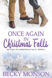 Once Again in Christmas Falls - Return To Christmas Falls, #3 ebook by Becky Monson