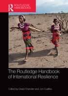 The Routledge Handbook of International Resilience ebook by David Chandler, Jon Coaffee
