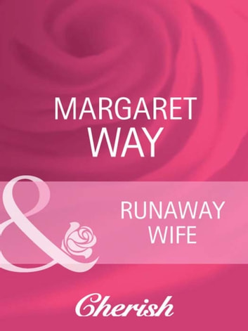 Runaway Wife (Mills & Boon Cherish) (Koomera Crossing, Book 1) ebook by Margaret Way