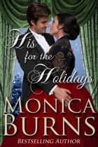 His For The Holidays ebook by Monica Burns