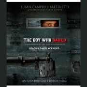 The Boy Who Dared audiobook by Susan Campbell Bartoletti