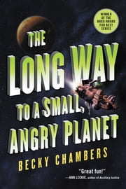 The Long Way to a Small, Angry Planet ebook by Becky Chambers