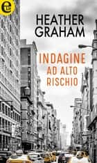 Indagine ad alto rischio (eLit) eBook by Heather Graham