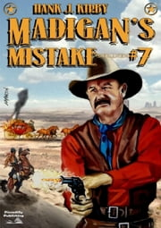 Madigan's Mistake (A Bren Madigan Western #7) ebook by Hank J. Kirby