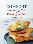 Comfort and Joy: Cooking for Two ebook by Christina Lane