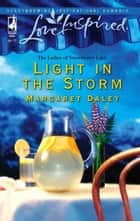Light in the Storm (Mills & Boon Love Inspired) (The Ladies of Sweetwater Lake, Book 3) ebook by Margaret Daley