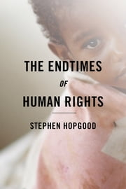 The Endtimes of Human Rights ebook by Stephen Hopgood