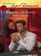 Betting on Santa ebook by Debra Salonen