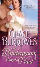 The Bridegroom Wore Plaid ebook by Grace Burrowes