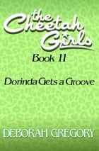 Dorinda Gets a Groove ebook by Deborah Gregory