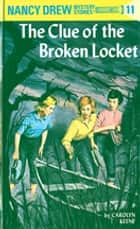 Nancy Drew 11: The Clue of the Broken Locket ebook by Carolyn Keene