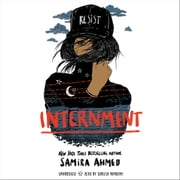 Internment audiobook by Samira Ahmed