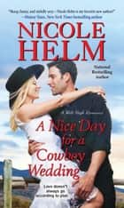 A Nice Day for a Cowboy Wedding ebook by Nicole Helm