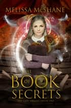 The Book of Secrets ebook by Melissa McShane