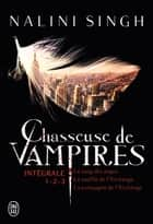 Chasseuse de vampires (L'Intégrale Tomes 1,2,3) ebook by Nalini Singh, Luce Michel