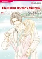 THE ITALIAN DOCTOR'S MISTRESS (Harlequin Comics) - Harlequin Comics ebook by Catherine Spencer, Keiko Kishimoto