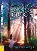 Angel's Touch ebook by Siri Caldwell