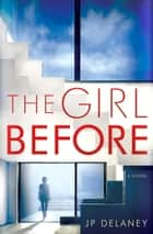 The Girl Before ebook by JP Delaney