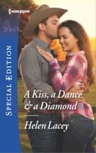 A Kiss, a Dance & a Diamond 電子書 by Helen Lacey
