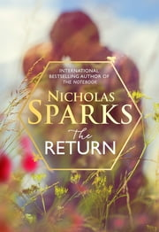 The Return - The heart-wrenching new novel from the bestselling author of The Notebook ebook by Nicholas Sparks