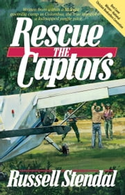 Rescue the Captors ebook by Russell Stendal