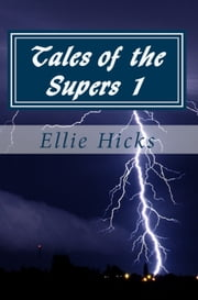 Tales of the Supers 1 ebook by Ellie Hicks