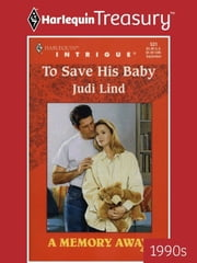 To Save His Baby ebook by Judi Lind