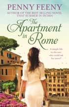 The Apartment in Rome ebook by Penny Feeny